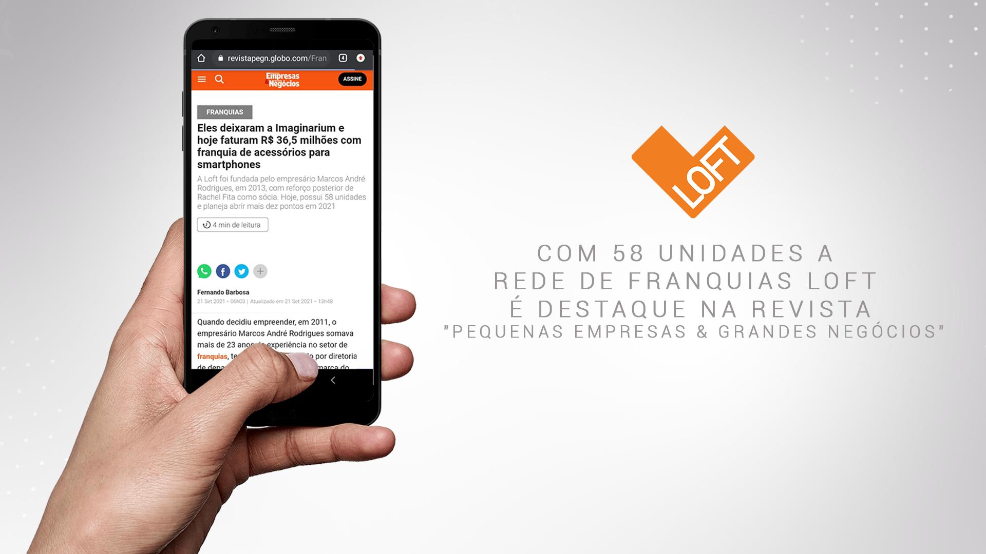 """Com 58 unidades a rede de franquias Loft é destaque na revista """"Pequenas Empresas & Grandes Negócios"""""""